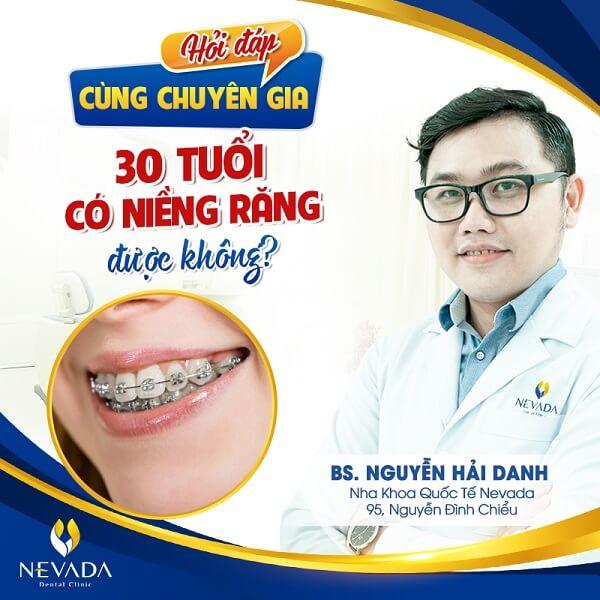 Hỏi đáp cùng chuyên gia: 30 tuổi có niềng răng được không?